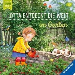 Lotta entdeckt die Welt: Im Garten - Grimm, Sandra