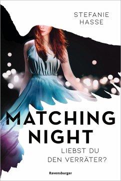 Liebst du den Verräter? / Matching Night Bd.2 - Hasse, Stefanie