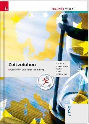 Zeitzeichen - Geschichte und Politische Bildung 2 FW - Eigner, Michael; Franzmair, Heinz; Kurz, Michael; Kvas, Armin; Rebhandl, Rudolf