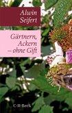 Gärtnern, Ackern - ohne Gift