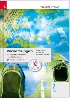 Vernetzungen - Geografie (Wirtschafts- und Kulturräume) 2 HAS + digitales Zusatzpaket - Derflinger, Manfred; Menschik, Gottfried; Atzmanstorfer, Peter