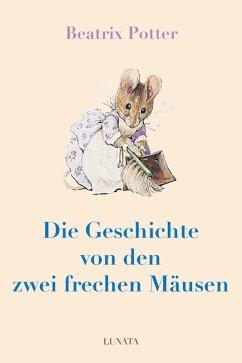 Die Geschichte von den zwei frechen Mäusen (eBook, ePUB) - Potter, Beatrix