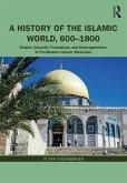A History of the Islamic World, 600-1800 (eBook, PDF)