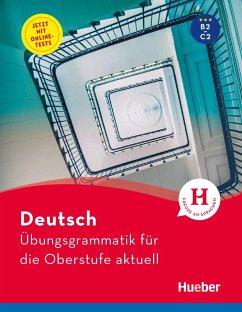 Deutsch - Übungsgrammatik für die Oberstufe - aktuell (eBook, PDF) - Scheiner, Barbara; Hall, Karin