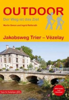 Jakobsweg Trier - Vézelay - Simon, Martin;Retterath, Ingrid
