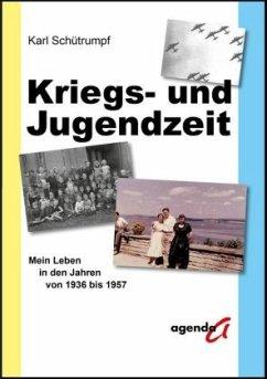 Kriegs- und Jugendzeit - Schütrumpf, Karl