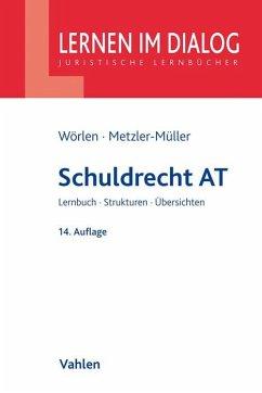 Schuldrecht AT - Wörlen, Rainer; Metzler-Müller, Karin