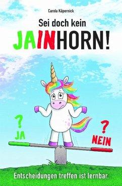Sei doch kein Jainhorn (eBook, ePUB) - Käpernick, Carola