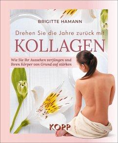 Drehen Sie die Jahre zurück mit Kollagen - Hamann, Brigitte