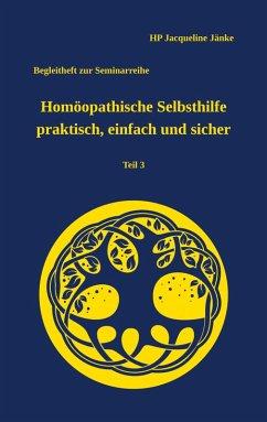 Homöopathische Selbsthilfe - praktisch, einfach und sicher Teil 3 Akute Magen-/Darmbeschwerden (eBook, ePUB)