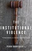 Institutional Violence. Towards a New Approach (Legal Studies, #1) (eBook, ePUB)