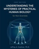 Understanding the Mysteries of Practical Human Biology for Non-Scientists