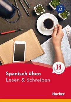 Spanisch üben - Lesen & Schreiben A1 (eBook, PDF) - Escolà Amaro, Natalia