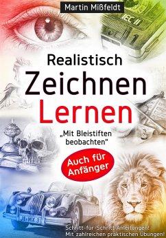 Realistisch Zeichnen Lernen (eBook, ePUB) - Mißfeldt, Martin