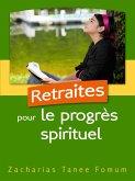 Retraites Pour le Progrès Spirituel (Aides Pratiques pour les Vainqueurs, #2) (eBook, ePUB)