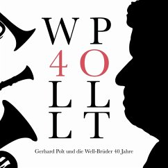 40 Jahre (Ltd.Und Nummeriert) - Polt,Gerhard Und Die Well-Brüder