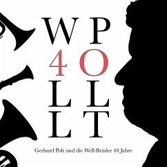 40 Jahre - Gerhard Polt und die Well-Brüder