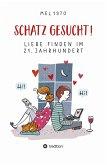 Schatz gesucht! Liebe finden im 21. Jahrhundert. (eBook, ePUB)