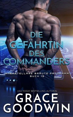 Die Gefährtin des Commanders (eBook, ePUB) - Goodwin, Grace