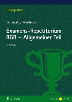 Examens-Repetitorium BGB-Allgemeiner Teil - Gottwald, Peter; Würdinger, Markus