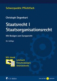 Staatsrecht I. Staatsorganisationsrecht - Degenhart, Christoph