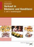 Arbeitsheft Verkauf in Bäckerei und Konditorei. 2. und 3. Ausbildungsjahr