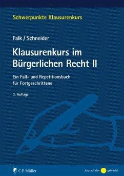 Klausurenkurs im Bürgerlichen Recht II - Falk, Ulrich;Schneider, Birgit