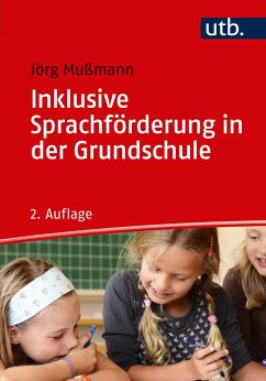 Inklusive Sprachförderung in der Grundschule - Mußmann, Jörg