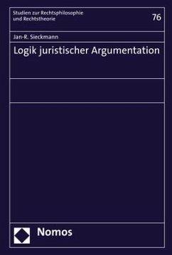 Logik juristischer Argumentation - Sieckmann, Jan-R.