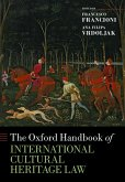 The Oxford Handbook of International Cultural Heritage Law (eBook, PDF)