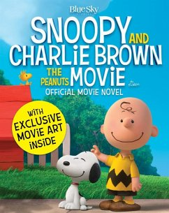 Snoopy & Charlie Brown: The Peanuts Movie Official Movie Novel