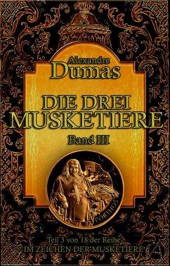 Die drei Musketiere. Band III (eBook, ePUB) - Dumas, Alexandre