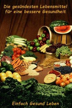 Die gesündesten Lebensmittel für eine bessere Gesundheit (eBook, ePUB) - Wendler, Thomas