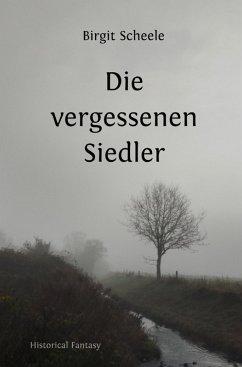 Die vergessenen Siedler (eBook, ePUB) - Scheele, Birgit