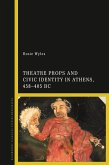 Theatre Props and Civic Identity in Athens, 458-405 BC (eBook, PDF)