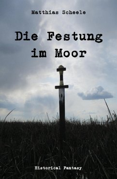 Die Festung im Moor (eBook, ePUB) - Scheele, Matthias