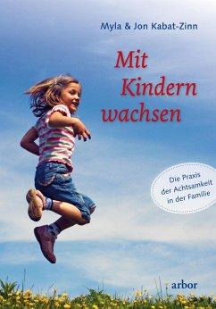 Mit Kindern wachsen (eBook, ePUB) - Kabat-Zinn, Myla; Kabat-Zinn, Jon
