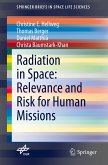 Radiation in Space: Relevance and Risk for Human Missions (eBook, PDF)