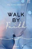 Walk by FAITH (eBook, ePUB)