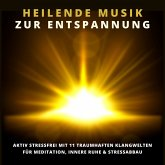 Heilende Musik zur Entspannung (MP3-Download)