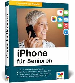 iPhone für Senioren - Rieger, Jörg;Menschhorn, Markus