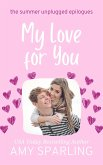 My Love for You (Summer Unplugged Epilogues, #1) (eBook, ePUB)