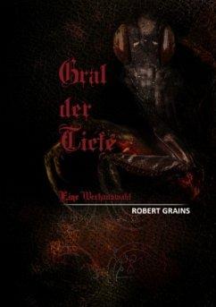 Gral der Tiefe - Grains, Robert