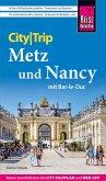 Reise Know-How CityTrip Metz und Nancy mit Bar-Le-Duc (eBook, PDF)