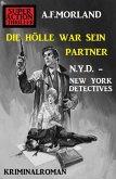 Die Hölle war sein Partner: N.Y.D. - New York Detectives (eBook, ePUB)