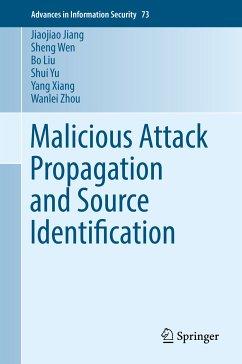 Malicious Attack Propagation and Source Identification (eBook, PDF) - Jiang, Jiaojiao; Wen, Sheng; Liu, Bo; Yu, Shui; Xiang, Yang; Zhou, Wanlei