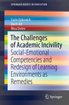 The Challenges of Academic Incivility (eBook, PDF) - Itzkovich, Yariv; Alt, Dorit; Dolev, Niva