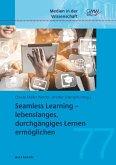 Seamless Learning - lebenslanges, durchgängiges Lernen ermöglichen