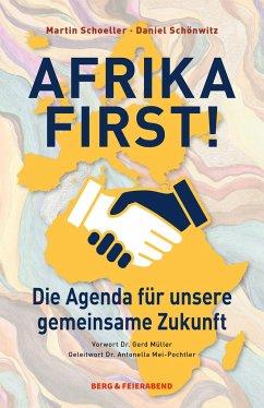 Afrika First! - Schoeller, Martin;Schönwitz, Daniel