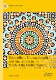 Colonialism, Transnationalism, and Anarchism in the South of the Mediterranean (eBook, PDF)
